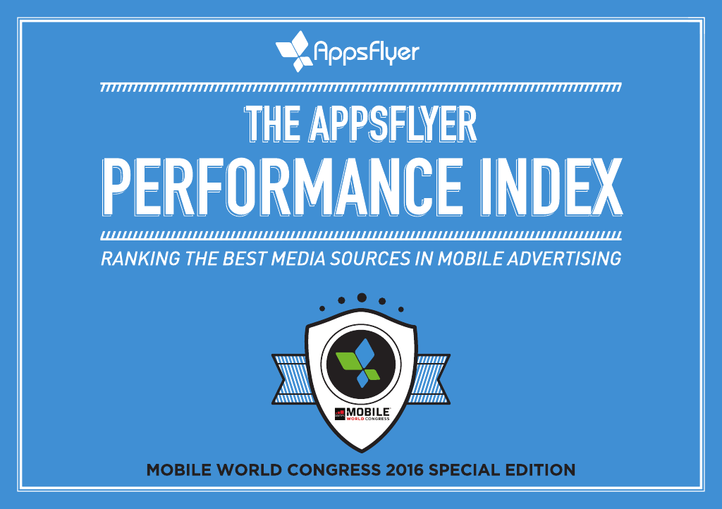AppsFlyer_Performance_Index_MWC_2016_000001